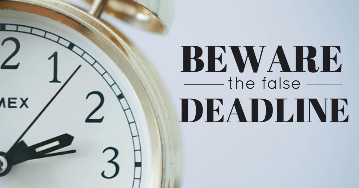 Beware the False Deadline - Take time to plan